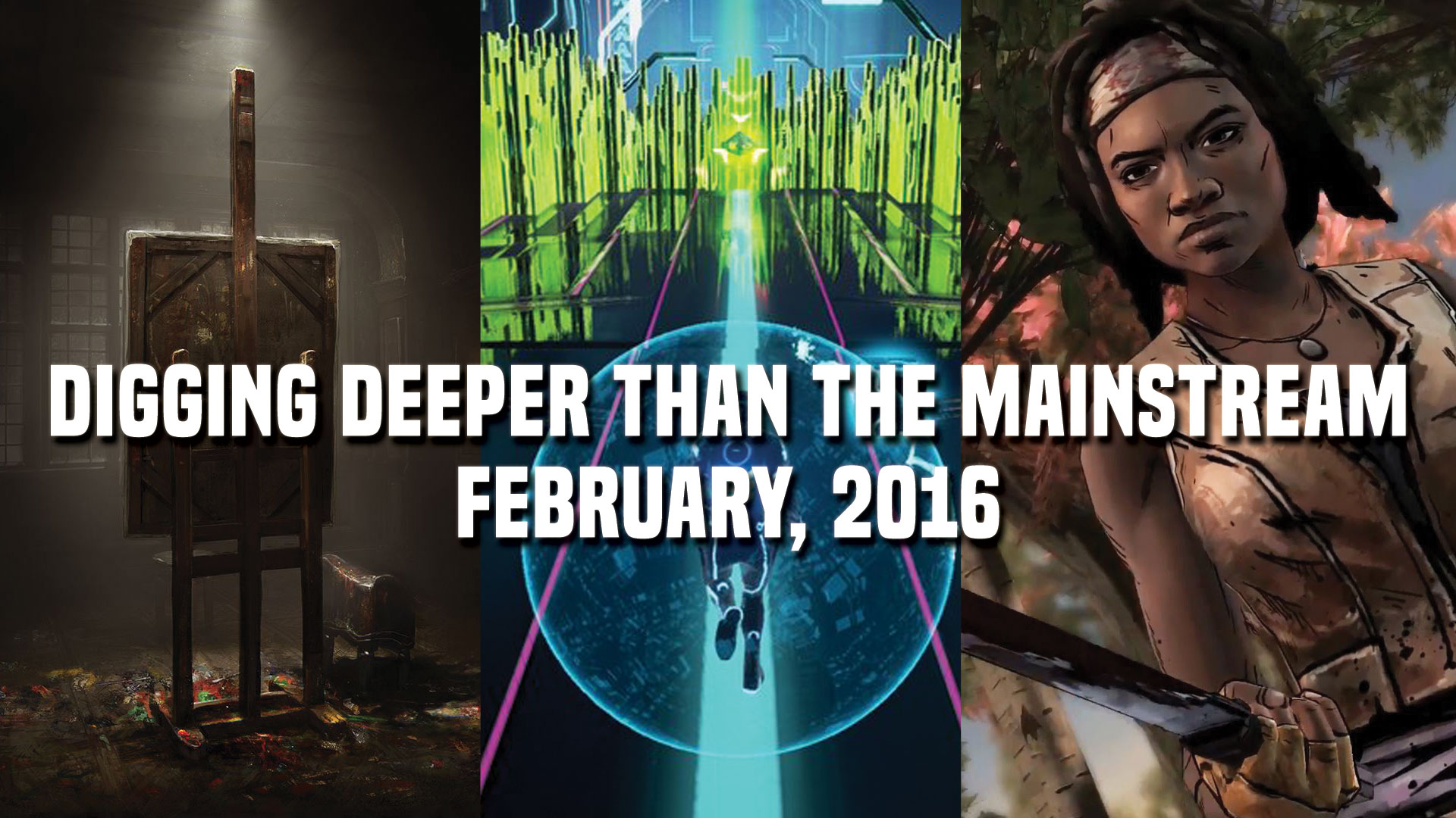 Digging Deeper Than the Mainstream - February, 2016