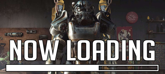 Now Loading...Fallout Tech Issues and Giving Good Games a Pass