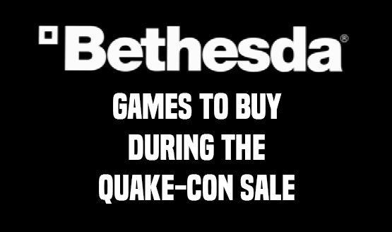 Games Worth Buying During the Quake-Con Sale