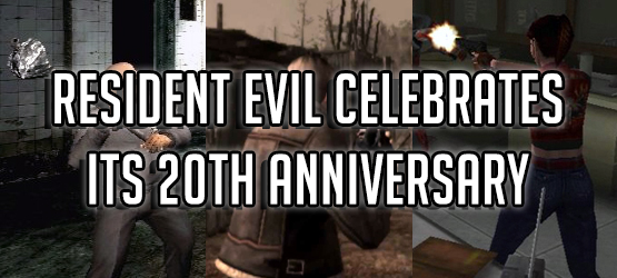 20 Years of Evil – Resident Evil Celebrates Its 20th Anniversary