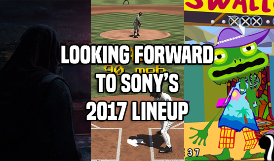 Looking Forward to Sony's 2017 Lineup