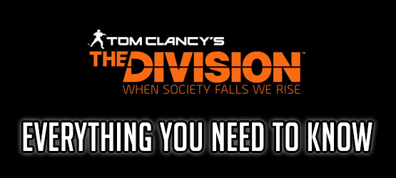 The Division - Everything You Need to Know