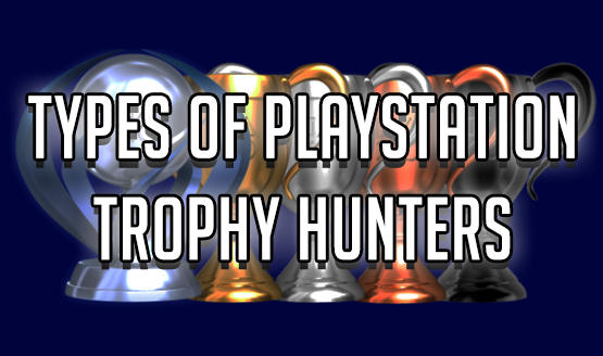Types of PlayStation Trophy Hunters